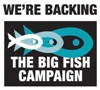 We're backing the Big Fish Campaign